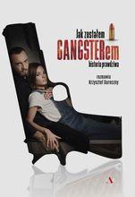 Plakat filmu Jak zostałem gangsterem. Historia prawdziwa